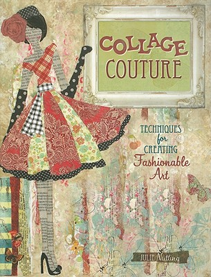 Collage Couture By Nutting, Julie